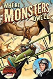 Where Monsters Dwell: The Phantom Eagle Flies the Savage Skies (Secret Wars: Warzones!: Where Monsters Dwell)