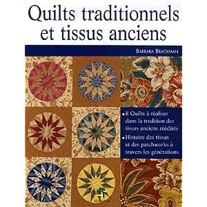 Quilts traditionnels et tissus anciens : 1770-1890