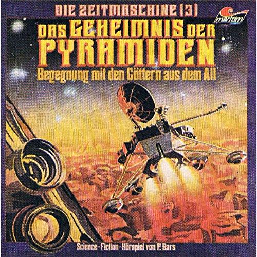 Die Zeitmaschine - Begegnung mit den Göttern aus dem All (3) Das Geheimnis der Pyramiden - maritim 1978 / 2015