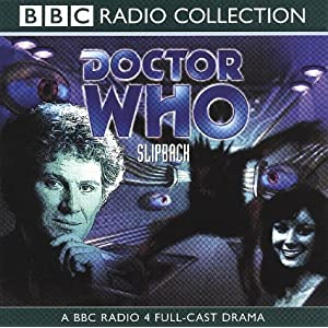 Doctor Who: Slipback (BBC Radio Collection)