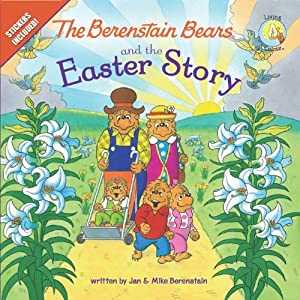 The Berenstain Bears and the Easter Story (Berenstain Bears/Living Lights)