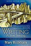 Writing Active Setting Book 1: Characterization and Sensory Detail
