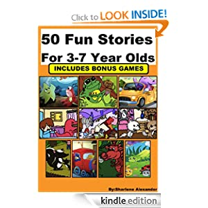 50 Fun Stories for 3-7 Year Olds +BONUS GAMES (Perfect for Bedtime & Beginner Readers)