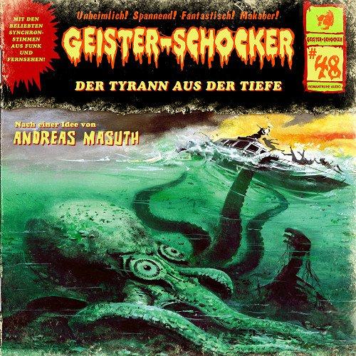 Geister-Schocker (48) Der Tyrann aus der Tiefe (Romantruhe Audio)