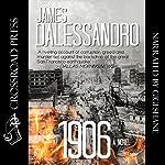 1906: A Novel | James Dalessandro
