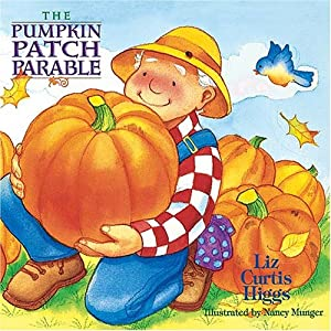 The Pumpkin Patch Parable: The Parable Series