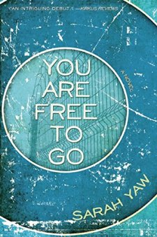 You Are Free to Go by Sarah Yaw| wearewordnerds.com