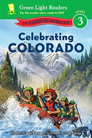 Celebrating Colorado: 50 States to Celebrate (Green Light Readers Level 3) by Jane Kurtz | Featured Book of the Day | wearewordnerds.com
