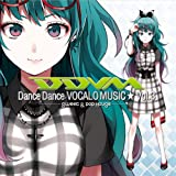 Dance Dance VOCALOMUSIC★Vol.03 -Sweet & Pop House-