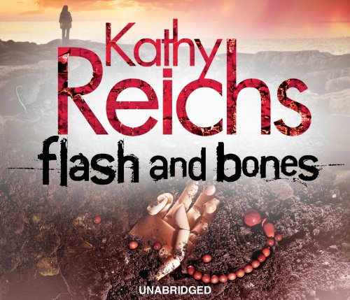 Flash and Bones (Temperance Brennan 14) by Kathy Reichs