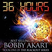 36 Hours: The Blackout Series, Book 1 | [Bobby Akart]
