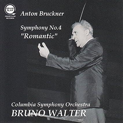 ブルックナー : 交響曲 第4番 「ロマンティック」 (Anton Bruckner : Symphony No.4 ''Romantic'' / Bruno Walter | Columbia Symphony Orchestra)