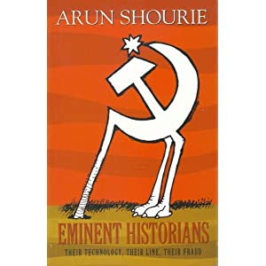 Eminent Historians - Their Technology, Their Line, Their Fraud By Arun Shourie (Image courtesy - amazon.com).