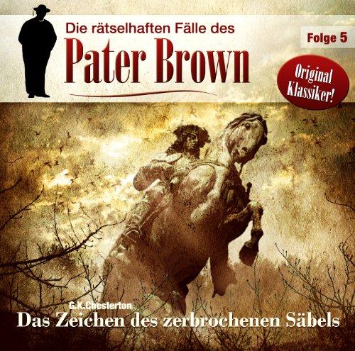 Pater Brown (4) Das Zeichen des zerbrochenen Säbels