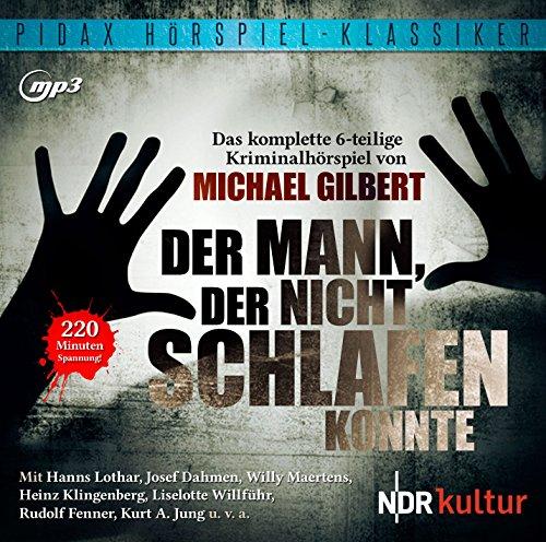 Pidax Hörspiel-Klassiker - Der Mann, der nicht schlafen konnte (Michael Gilbert) NDR 1957