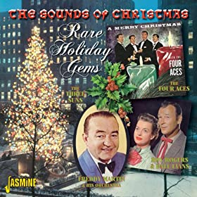 The Sounds of Christmas - Rare Holiday Gems. Featuring, The Four Aces, The Three Suns, Roy Rogers & Dale Evans, Freddy Martin & His Orchestra, And Others