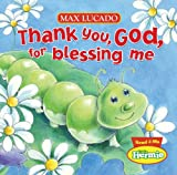 Thank You, God, For Blessing Me (Max Lucado's Little Hermie)
