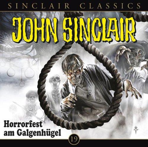 John Sinclair Classics (19) Horrorfest am Galgenhügel (Lübbe Audio)