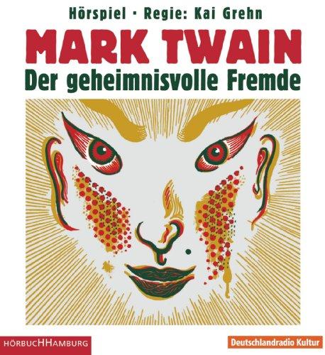 Mark Twain - Der geheimnisvolle Fremde (Osterwold/Hörbuch Hamburg)