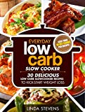 Low Carb Living Slow Cooker Cookbook: 30 Delicious Low-Carb Slow Cooker Recipes to Kick-Start Weight Loss (Low Carb Living Series Book 4)