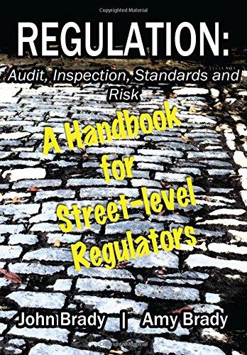 Regulation: Audit, Inspection, Standards and Risk: A Handbook for Street-level Regulators