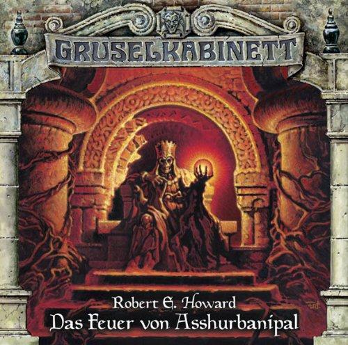Gruselkabinett (77) Robert E. Howard - Das Feuer von Asshurbanipal (Titania Medien)