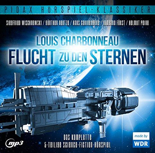 Pidax Hörspiel-Klassiker - Flucht zu den Sternen (Louis Charbeneau) WDR 1968