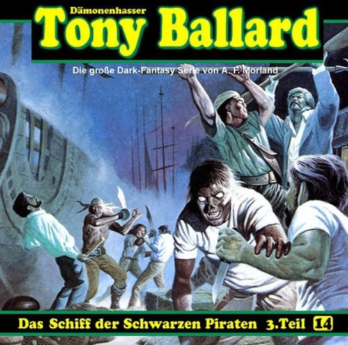 Tony Ballard (14) Das Schiff der Schwarzen Piraten (3/3) (Dreamland Productions)