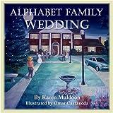 Alphabet Family Wedding (Adventures of the Alphabet Family)