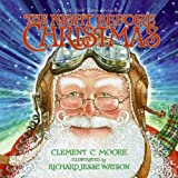 The Night Before Christmas, by Clement C. Moore, illustrated by Richard Jesse Watson