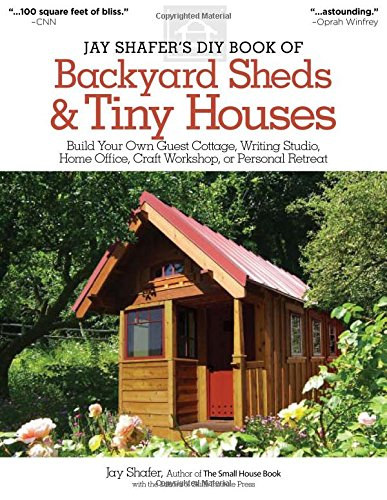 Jay Schaffer Backyard Sheds and Tiny House Cover