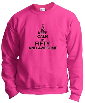 50th Birthday Gifts For All Keep Calm 50 Awesome Crewneck Sweatshirt