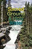 Sacred Ground & Holy Water: Travel Tales of Enlightenment