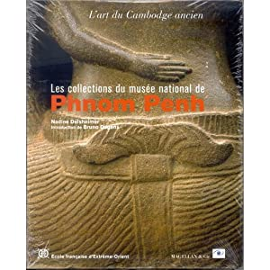L'art du cambodge ancien : Les collections du musée national de Phnom Penh