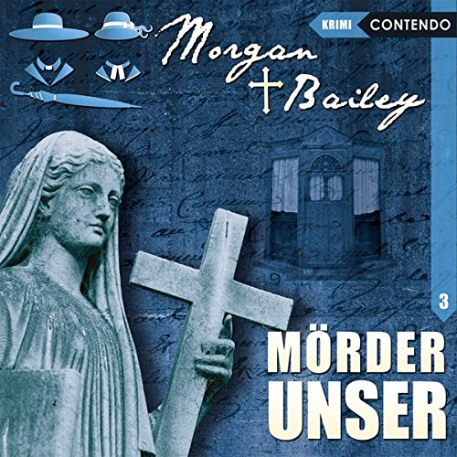 Morgan & Bailey (3) Mörder unser - Contendo Media 2016