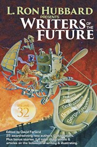 Writers of the Future Vol 32 (L. Ron Hubbard Presents Writers of the Future)