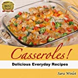 Casseroles (Quick And Easy Everyday Dinner Casseroles)