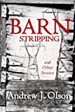 Barn Stripping and Other Stories