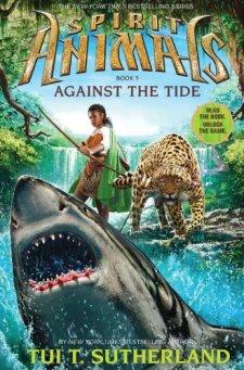 Spirit Animals: Book 5: Against the Tide by Tui T. Sutherland| wearewordnerds.com