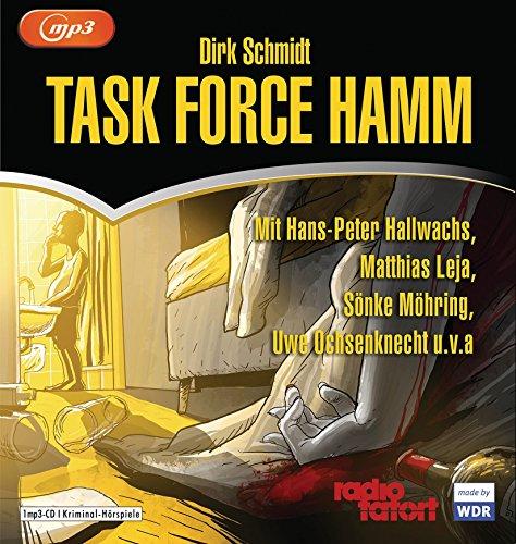 Task Force Hamm - Acht Kriminalhörspiele der Reihe Radiotatort (Dirk Schmidt) WDR 2012 - 2016 / Schall & Wahn 2016