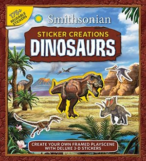 Smithsonian Sticker Creations: Dinosaurs by Ruth Tepper Brown | Featured Book of the Day | wearewordnerds.com