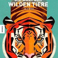 Die Welt der wilden Tiere im Süden / Dieter Braun