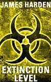 Extinction Level (Secret Apocalypse Book 2)
