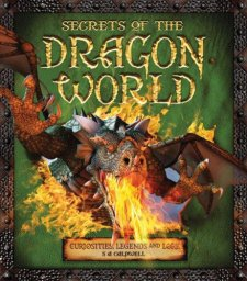 Secrets of the Dragon World: Curiosities, Legends and Lore by Stella Caldwell| wearewordnerds.com