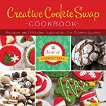Creative Cookie Swap Cookbook:  Recipes and Holiday Inspiration (Taste of Christmas)