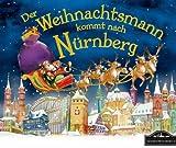 Der Weihnachtsmann kommt nach Nürnberg: Wenn der Weihnachtsmann mit seinem großen Schlitten die Geschenke vom Nordpol nach Nürnberg bringt, dann erwartet ihn jedes Jahr ein spannendes Abenteuer