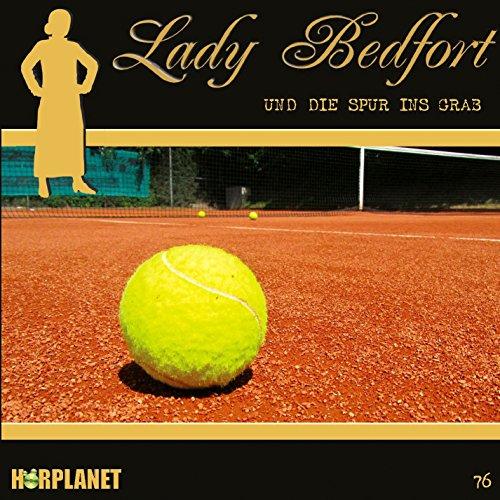 Lady Bedfort (76) und die Spur ins Grab (Hörplanet)