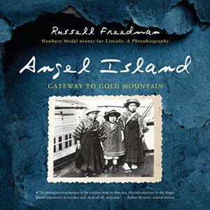 Angel Island: Gateway to Gold Mountain by Russell Freedman | Featured Book of the Day | wearewordnerds.com