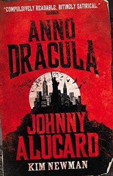Anno Dracula: Johnny Alucard by Kim Newman| wearewordnerds.com