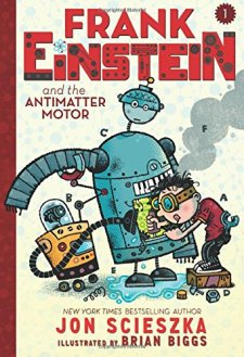 Frank Einstein and the Antimatter Motor by Jon Scieszka| wearewordnerds.com